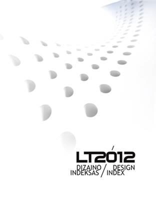 """•Leidinyje """"Dizaino indeksas LT2012"""" pristatyti 73 Lietuvos dizainerių pasiekimai"""