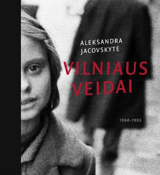 """Aleksandra Jacovskytė """"Vilniaus veidai"""" (fotografijų albumas; knygos dailininkas – Jokūbas Jacovskis; 2014 m.). Iš J. Jacovskio asmeninio archyvo."""
